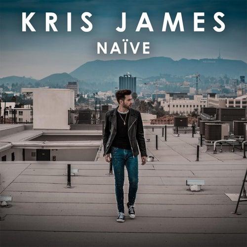 Naive by Kris James