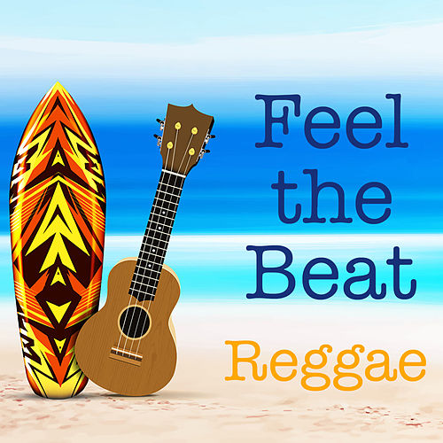 Feel the Beat Reggae by Various Artists