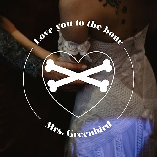 Love You to the Bone de Mrs. Greenbird