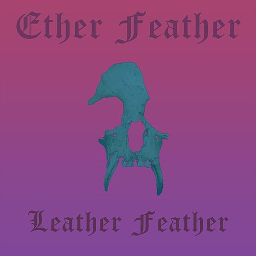 Leather Feather von Ether Feather