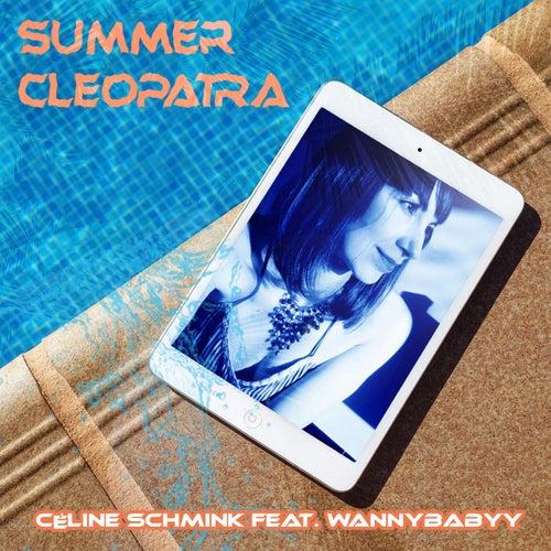 Summer Cleopatra (feat. Wannybabyy) de Céline Schmink