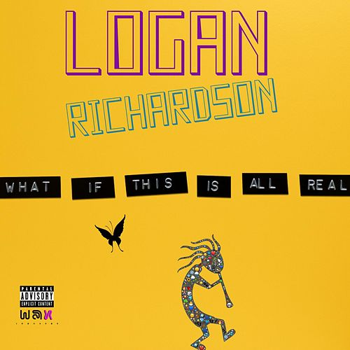 What If This Is All Real ? von Logan Richardson