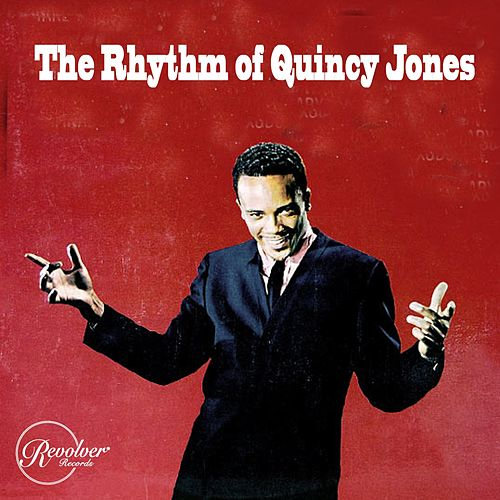 The Rhythm of Quincy Jones von Quincy Jones