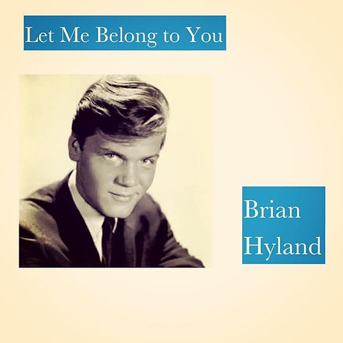Let Me Belong to You de Brian Hyland