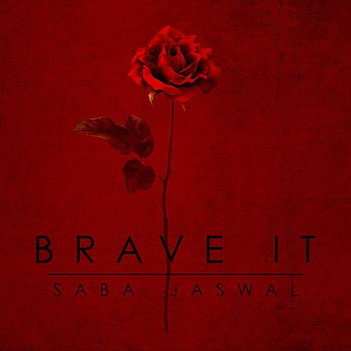 Brave It by Saba