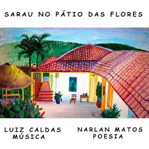 Sarau no Pátio das Flores by Luiz Caldas