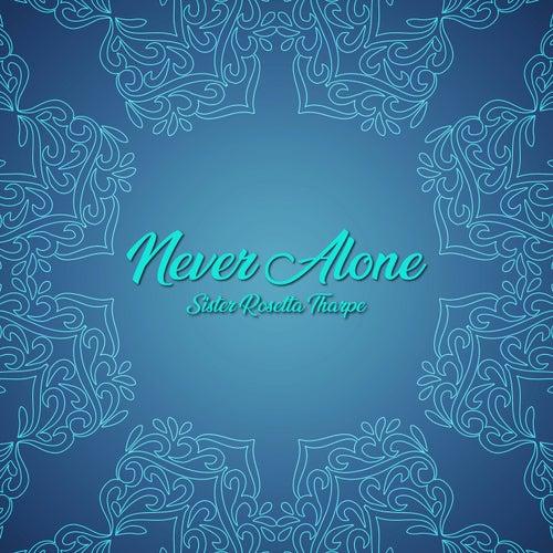 Never Alone de Sister Rosetta Tharpe
