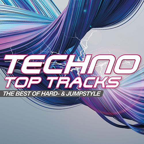 Techno Top Tracks - The Best of Hard- & Jumpstyle von Various Artists