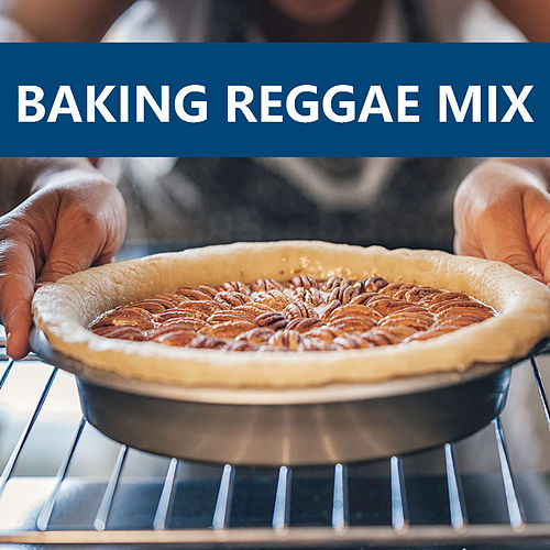 Baking Reggae Mix by Various Artists
