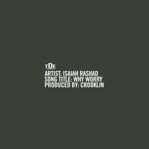 Why Worry by Isaiah Rashad