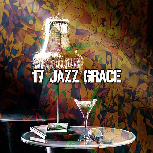 17 Jazz Grace by Relaxing Piano Music Consort