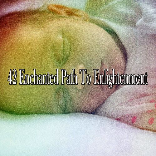 42 Enchanted Path to Enlightenment de Lullaby Land