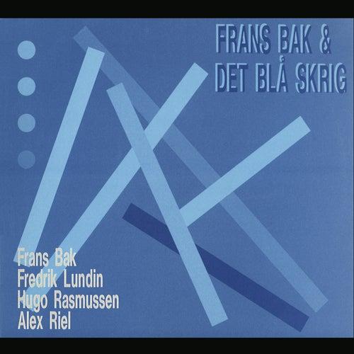 Frans Bak & Det Blå Skrig by Frans Bak