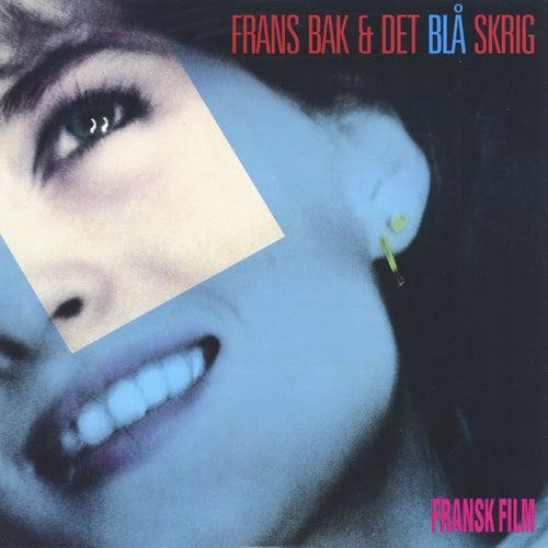 Frans Bak & Det Blå Skrig: Fransk Film by Frans Bak