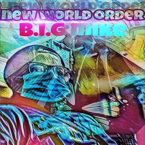 New World Order de Big Mike