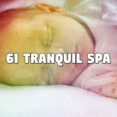 61 Tranquil Spa von Best Relaxing SPA Music