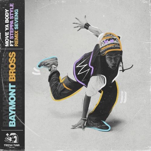 Move Ya Body (feat. Steppa Style) by Baymont Bross