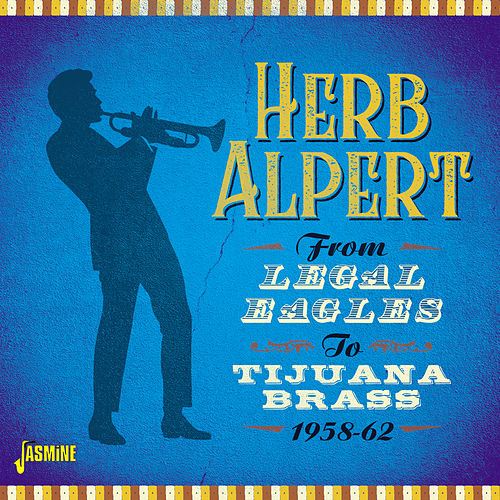 From Legal Eagles to Tijuana Brass (1958-1962) de Herb Alpert
