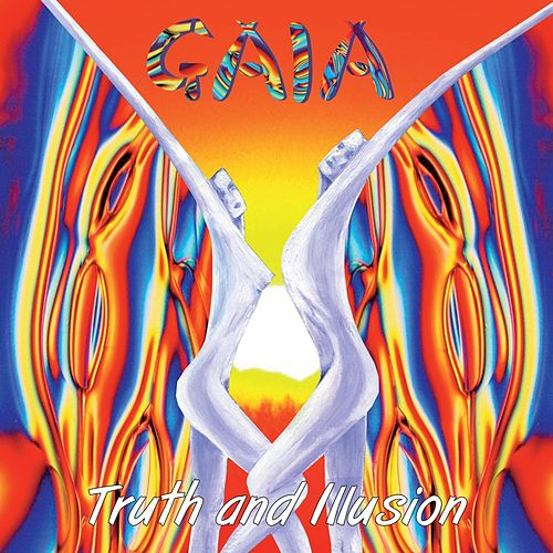 Truth & Illusion de Gaia