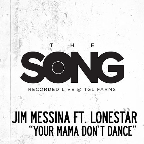 Your Mama Don't Dance (The Song Recorded Live @ TGL Farms) de Jim Messina