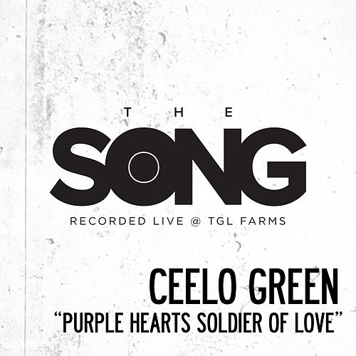 Purple Hearts Soldier of Love (The Song Recorded Live @ TGL Farms) de CeeLo Green