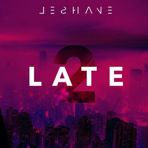 2 Late von LeShane