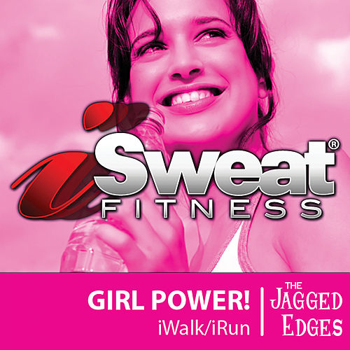 iSweat Fitness Music, Vol. 19 Girl Power! von The Jagged Edges