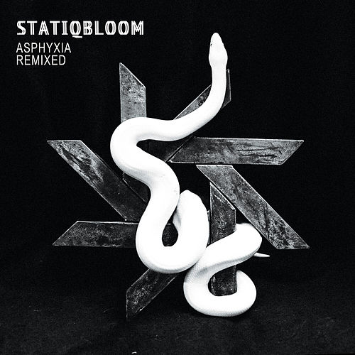 Asphyxia (Remixed) by Statiqbloom