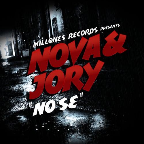 No Se - Single de Nova Y Jory