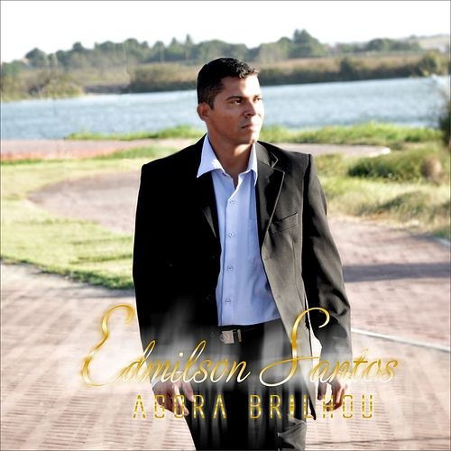 Agora Brilhou by Edmilson Santos