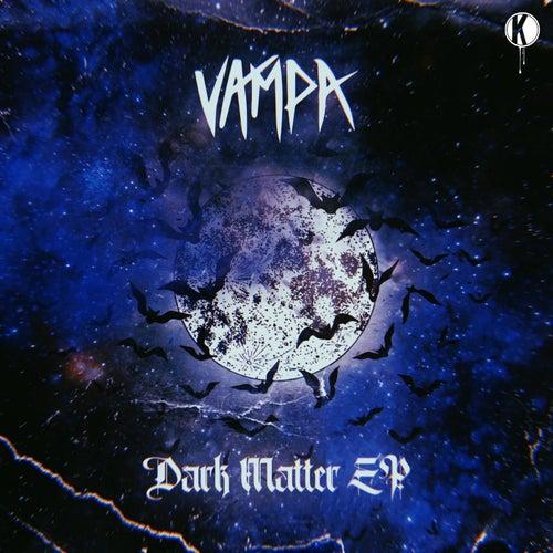 Dark Matter EP by Vampa