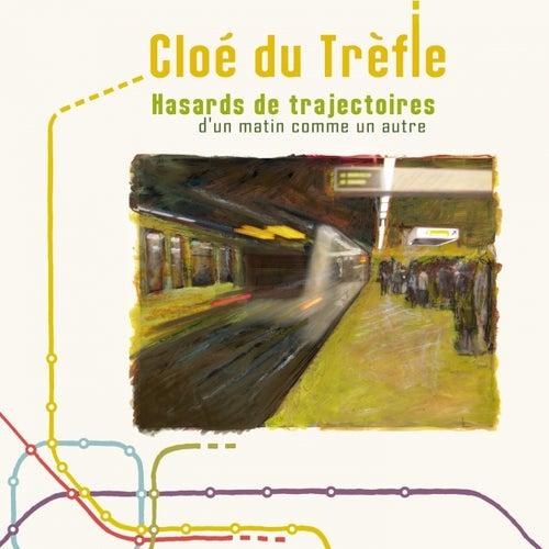 Hasards de trajectoires by Cloe du Trefle