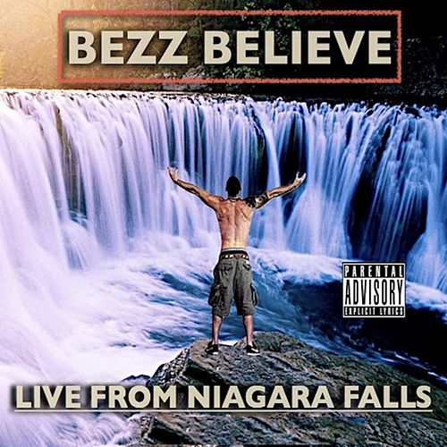 From Niagara Falls by Bezz Believe