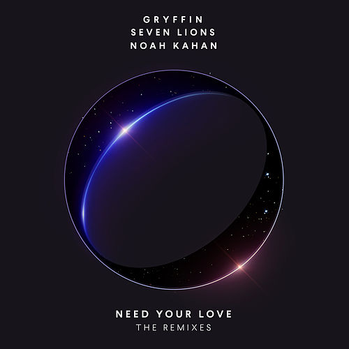 Need Your Love (Remixes) de Gryffin