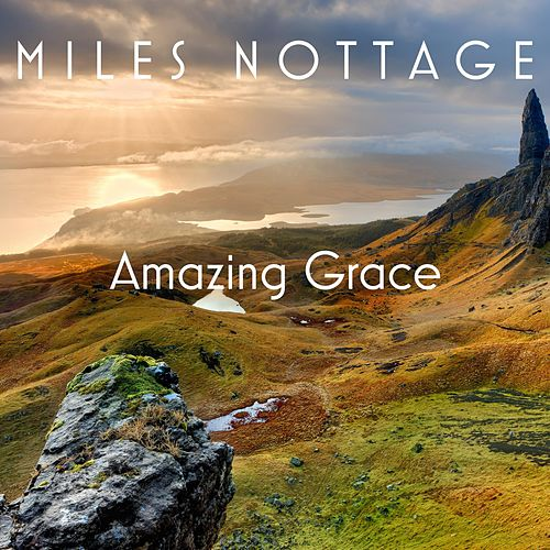 Amazing Grace by Miles Nottage