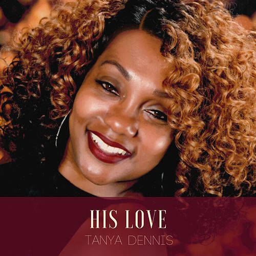 His Love by Tanya Dennis