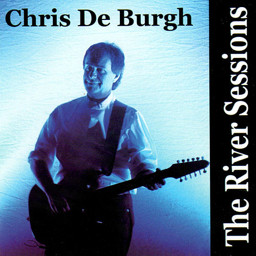 The River Sessions de Chris De Burgh