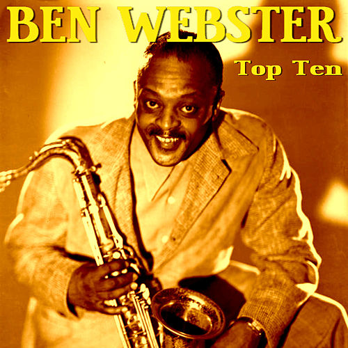 Ben Webster Top Ten by Ben Webster