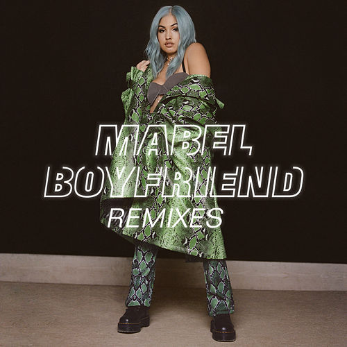Boyfriend (Remixes) by Mabel