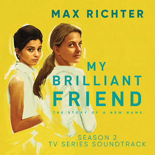 My Brilliant Friend, Season 2 (TV Series Soundtrack) von Max Richter
