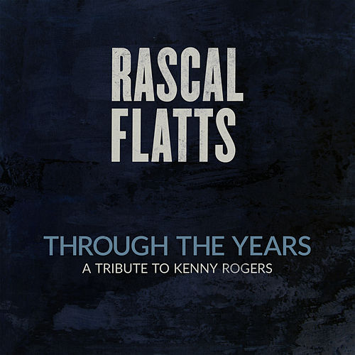 Through The Years by Rascal Flatts
