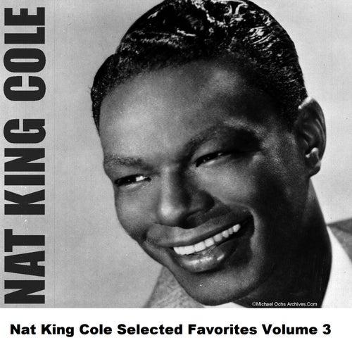 Nat King Cole Selected Favorites, Vol. 3 de Nat King Cole
