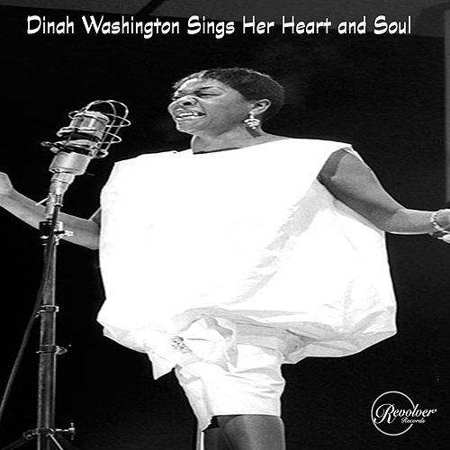 Dinah Washington Sings Her Heart and Soul by Dinah Washington