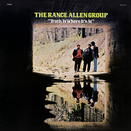 Truth Is Where It's At von Rance Allen Group