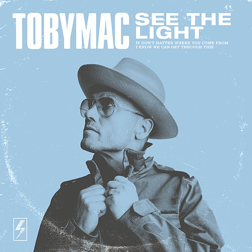 See The Light (Radio Version) by TobyMac