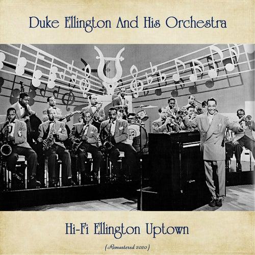 Hi-Fi Ellington Uptown (Remastered 2020) di Duke Ellington