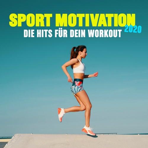 Sport Motivation 2020 (Die Hits Für Dein Workout) von Various Artists
