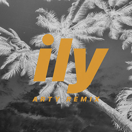 ily (i love you baby) (ARTY Remix) van Surf Mesa