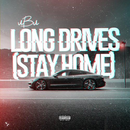 Long Drives (Stay Home) by U.B.U.