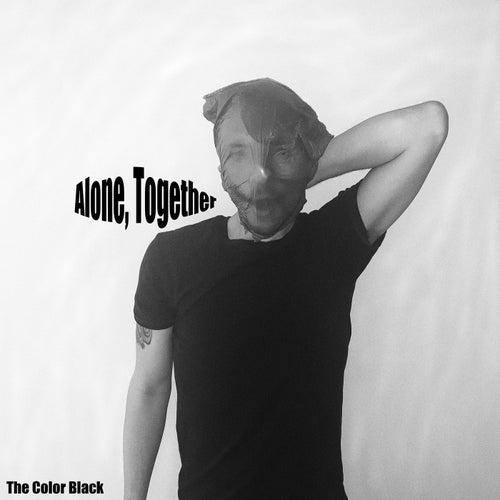 Alone, Together von The Color Black